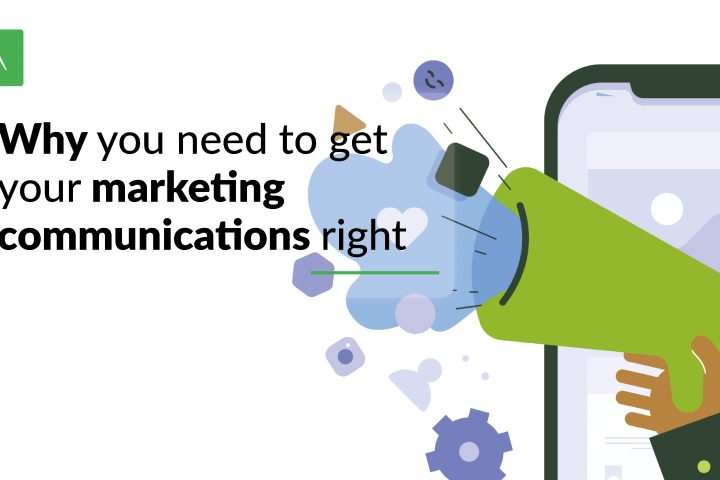 Why you need to get your marketing communications right?