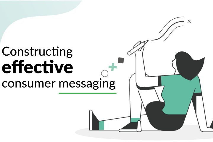 Constructing effective consumer messaging